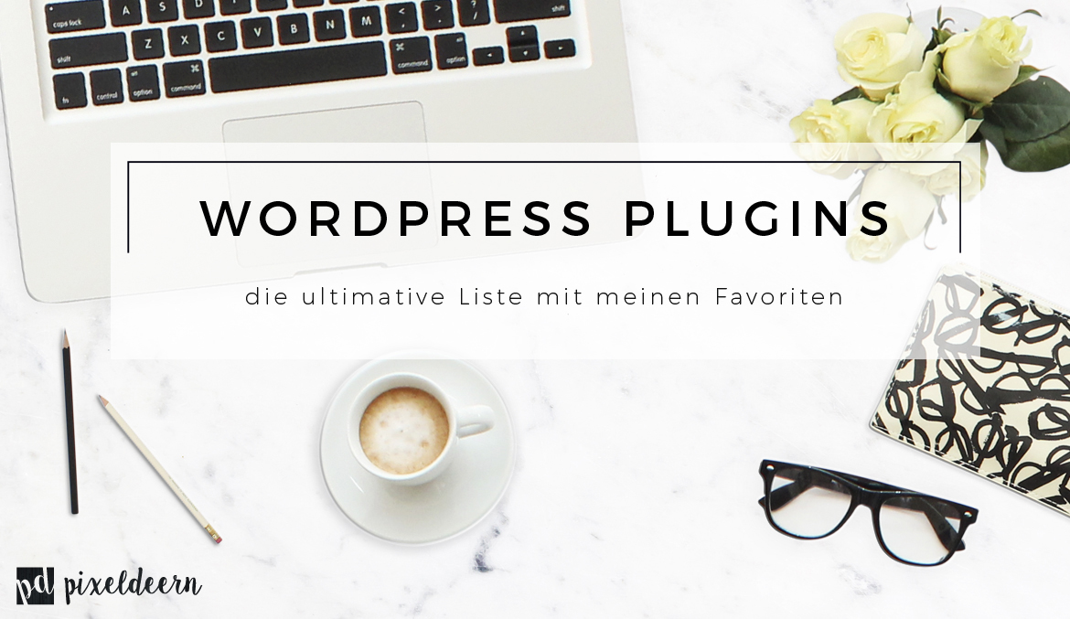 WordPress Plugins | die ultimative Liste mit meinen Favoriten